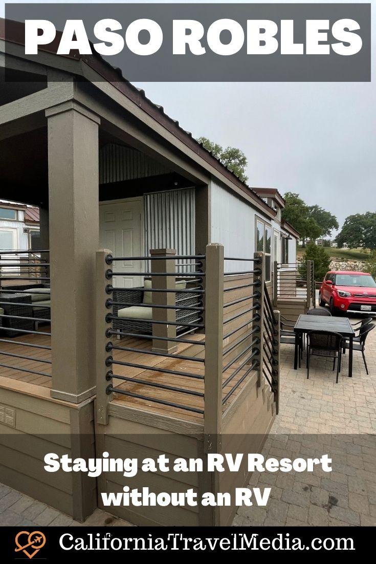 Cava Robles RV Resort - Paso Robles |  Park Model Karavan - Paso Robles'de Karavansız bir Karavan Tatil Yerinde Kalmak #travel #trip #vacation #rv # paso-robles #usa #california
